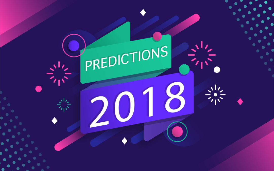 Digital Marketing Predictions to Pay Attention to – 2018